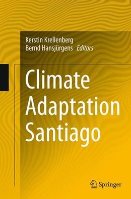 Abbildung von Krellenberg / Hansjürgens | Climate Adaptation Santiago | Softcover reprint of the original 1st ed. 2014 | 2016
