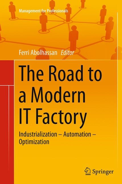 Abbildung von Abolhassan | The Road to a Modern IT Factory | Softcover reprint of the original 1st ed. 2014 | 2016