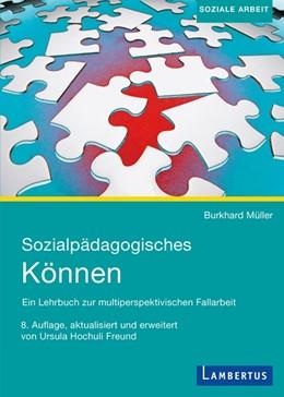 Abbildung von Müller | Sozialpädagogisches Können | 8., überarbeitete Auflage | 2017 | Ein Lehrbuch zur multiperspekt...