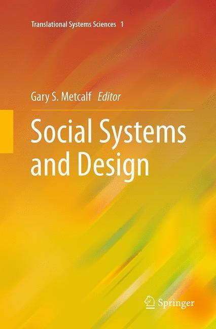 Abbildung von Metcalf | Social Systems and Design | Softcover reprint of the original 1st ed. 2014 | 2016