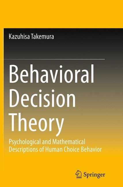 Abbildung von Takemura | Behavioral Decision Theory | Softcover reprint of the original 1st ed. 2014 | 2016