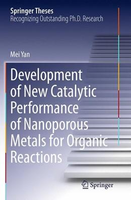 Abbildung von Yan | Development of New Catalytic Performance of Nanoporous Metals for Organic Reactions | Softcover reprint of the original 1st ed. 2014 | 2016