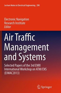 Abbildung von Air Traffic Management and Systems | Softcover reprint of the original 1st ed. 2014 | 2016 | Selected Papers of the 3rd ENR... | 290