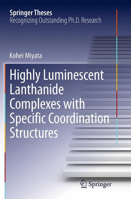 Abbildung von Miyata | Highly Luminescent Lanthanide Complexes with Specific Coordination Structures | Softcover reprint of the original 1st ed. 2014 | 2016