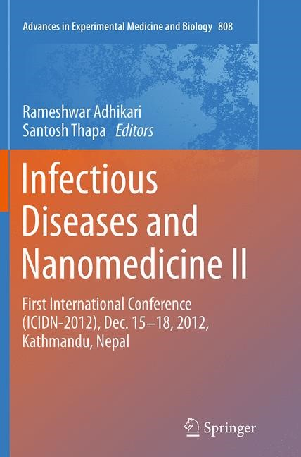 Abbildung von Adhikari / Thapa   Infectious Diseases and Nanomedicine II   Softcover reprint of the original 1st ed. 2014   2016
