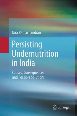 Abbildung von Ramachandran | Persisting Undernutrition in India | Softcover reprint of the original 1st ed. 2014 | 2016 | Causes, Consequences and Possi...