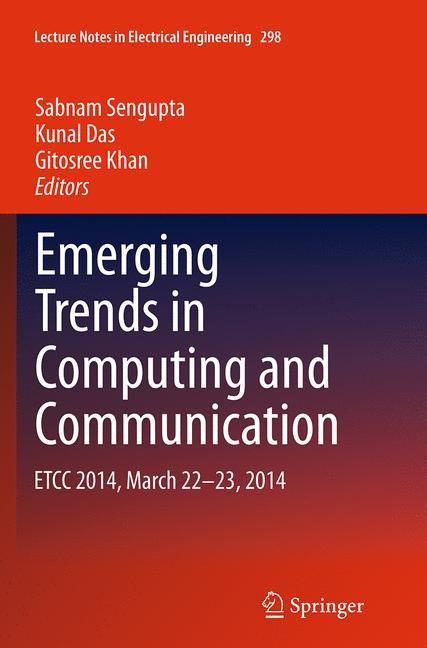 Abbildung von Sengupta / Das / Khan   Emerging Trends in Computing and Communication   Softcover reprint of the original 1st ed. 2014   2016