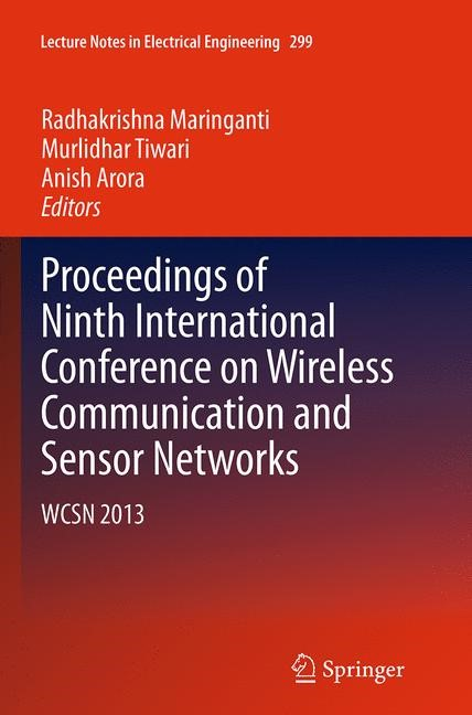 Abbildung von Maringanti / Tiwari / Arora | Proceedings of Ninth International Conference on Wireless Communication and Sensor Networks | Softcover reprint of the original 1st ed. 2014 | 2016