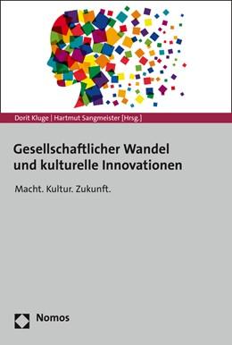 Abbildung von Kluge / Sangmeister   Gesellschaftlicher Wandel und kulturelle Innovationen   2016   Macht. Kultur. Zukunft.