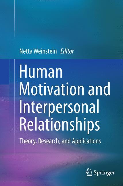 Abbildung von Weinstein | Human Motivation and Interpersonal Relationships | Softcover reprint of the original 1st ed. 2014 | 2016