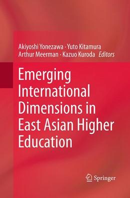 Abbildung von Yonezawa / Kitamura / Meerman / Kuroda | Emerging International Dimensions in East Asian Higher Education | Softcover reprint of the original 1st ed. 2014 | 2016