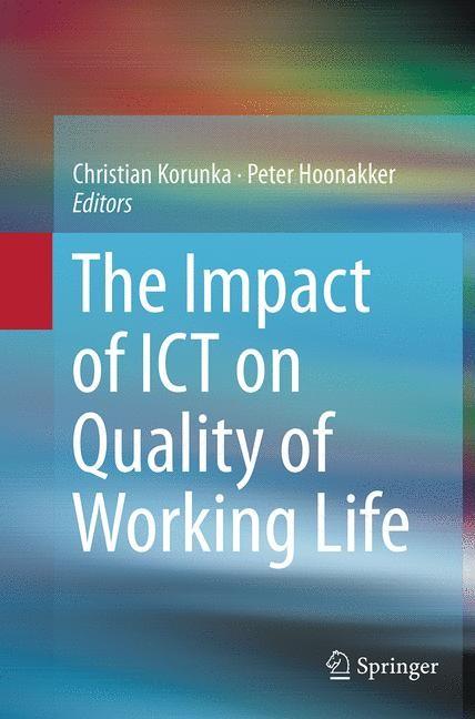 Abbildung von Korunka / Hoonakker   The Impact of ICT on Quality of Working Life   Softcover reprint of the original 1st ed. 2014   2016