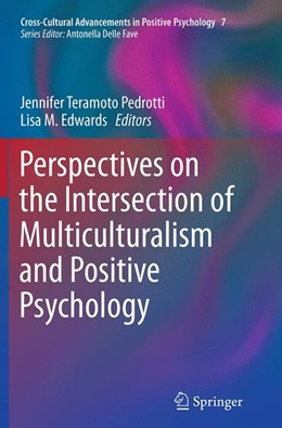 Abbildung von Teramoto Pedrotti / Edwards | Perspectives on the Intersection of Multiculturalism and Positive Psychology | Softcover reprint of the original 1st ed. 2014 | 2016 | 7