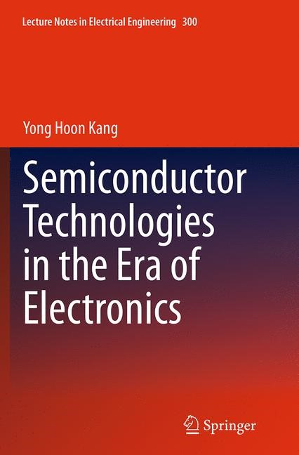 Abbildung von Kang | Semiconductor Technologies in the Era of Electronics | Softcover reprint of the original 1st ed. 2014 | 2016