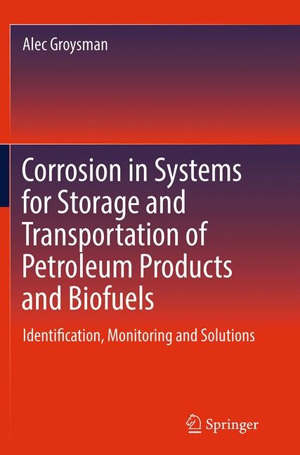 Abbildung von Groysman | Corrosion in Systems for Storage and Transportation of Petroleum Products and Biofuels | Softcover reprint of the original 1st ed. 2014 | 2016