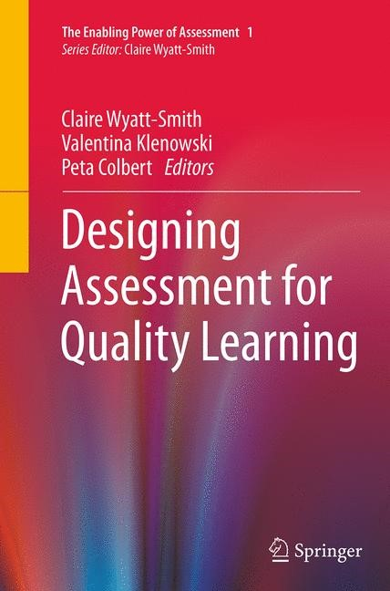Abbildung von Wyatt-Smith / Klenowski / Colbert | Designing Assessment for Quality Learning | Softcover reprint of the original 1st ed. 2014 | 2016
