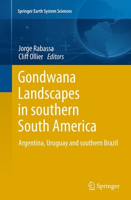 Abbildung von Rabassa / Ollier | Gondwana Landscapes in southern South America | Softcover reprint of the original 1st ed. 2014 | 2016 | Argentina, Uruguay and souther...