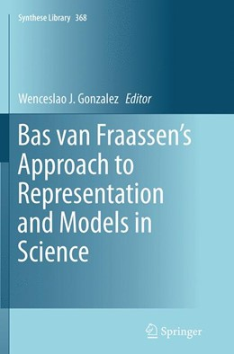 Abbildung von Gonzalez | Bas van Fraassen's Approach to Representation and Models in Science | Softcover reprint of the original 1st ed. 2014 | 2016