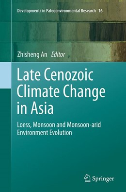 Abbildung von An | Late Cenozoic Climate Change in Asia | Softcover reprint of the original 1st ed. 2014 | 2016 | Loess, Monsoon and Monsoon-ari... | 16