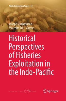 Abbildung von Christensen / Tull   Historical Perspectives of Fisheries Exploitation in the Indo-Pacific   Softcover reprint of the original 1st ed. 2014   2016
