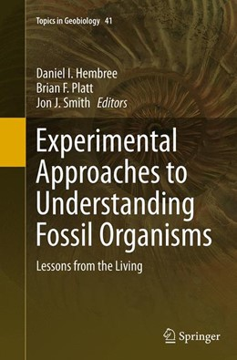 Abbildung von Hembree / Platt / Smith | Experimental Approaches to Understanding Fossil Organisms | Softcover reprint of the original 1st ed. 2014 | 2016