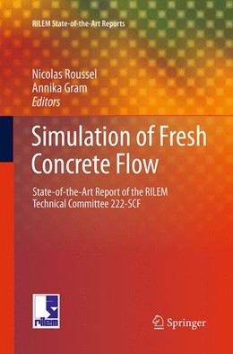 Abbildung von Roussel / Gram | Simulation of Fresh Concrete Flow | Softcover reprint of the original 1st ed. 2014 | 2016 | State-of-the Art Report of the... | 15