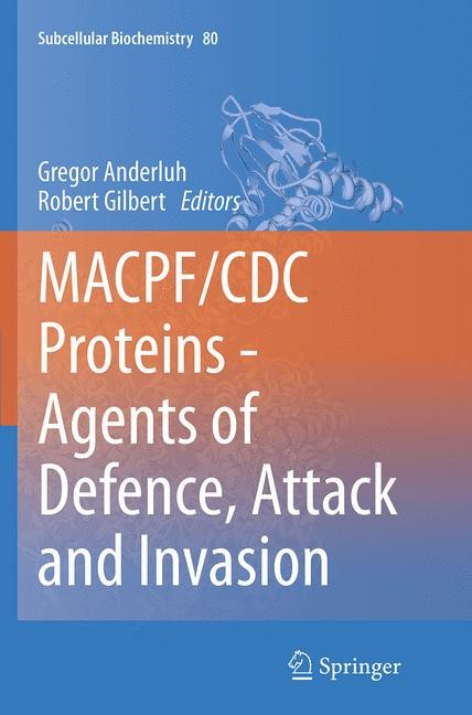 Abbildung von Anderluh / Gilbert | MACPF/CDC Proteins - Agents of Defence, Attack and Invasion | Softcover reprint of the original 1st ed. 2014 | 2016