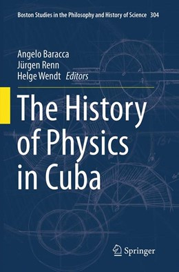 Abbildung von Baracca / Renn / Wendt | The History of Physics in Cuba | Softcover reprint of the original 1st ed. 2014 | 2016 | 304