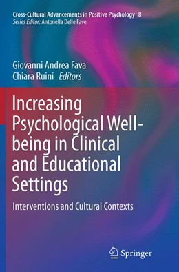 Abbildung von Fava / Ruini | Increasing Psychological Well-being in Clinical and Educational Settings | Softcover reprint of the original 1st ed. 2014 | 2016 | Interventions and Cultural Con... | 8