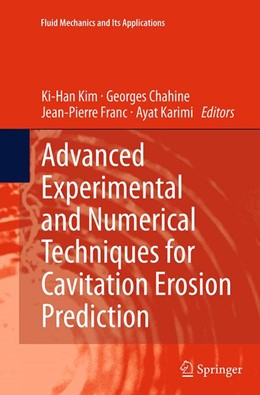Abbildung von Kim / Chahine / Franc / Karimi | Advanced Experimental and Numerical Techniques for Cavitation Erosion Prediction | Softcover reprint of the original 1st ed. 2014 | 2016 | 106