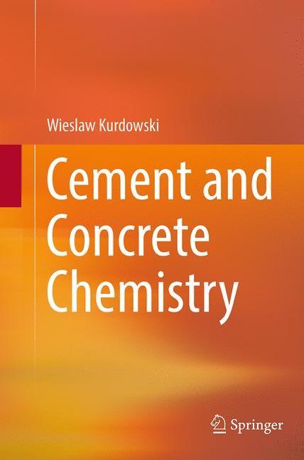 Abbildung von Kurdowski | Cement and Concrete Chemistry | Softcover reprint of the original 1st ed. 2014 | 2016