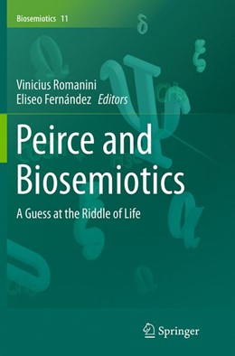 Abbildung von Romanini / Fernández | Peirce and Biosemiotics | Softcover reprint of the original 1st ed. 2014 | 2016 | A Guess at the Riddle of Life | 11