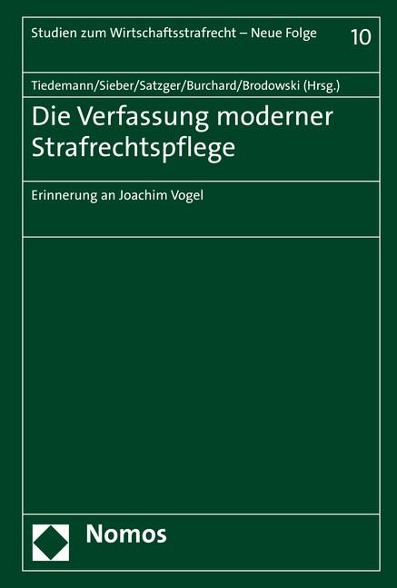 Abbildung von Tiedemann / Sieber / Satzger   Die Verfassung moderner Strafrechtspflege   2016