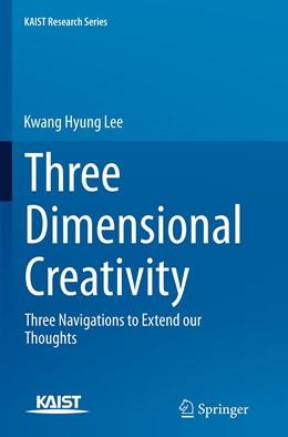 Abbildung von Lee | Three Dimensional Creativity | Softcover reprint of the original 1st ed. 2014 | 2016 | Three Navigations to Extend ou...