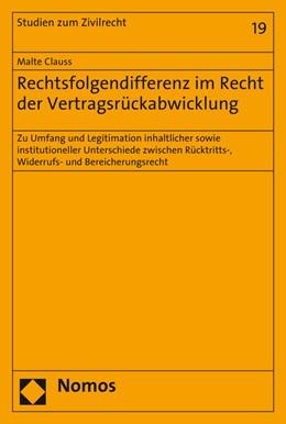Abbildung von Clauss   Rechtsfolgendifferenz im Recht der Vertragsrückabwicklung   1. Auflage   2016   beck-shop.de