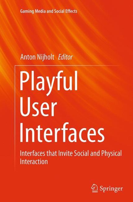 Abbildung von Nijholt | Playful User Interfaces | Softcover reprint of the original 1st ed. 2014 | 2016