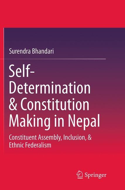 Abbildung von Bhandari | Self-Determination & Constitution Making in Nepal | Softcover reprint of the original 1st ed. 2014 | 2016