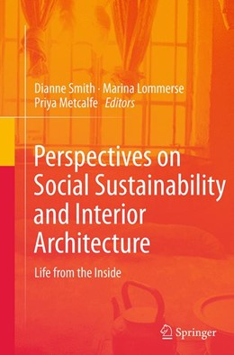 Abbildung von Smith / Lommerse / Metcalfe | Perspectives on Social Sustainability and Interior Architecture | Softcover reprint of the original 2nd ed. 2014 | 2016 | Life from the Inside