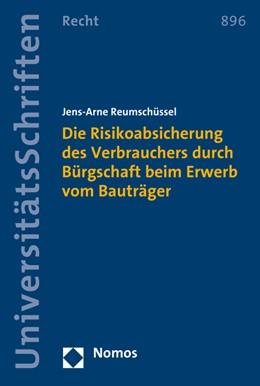Abbildung von Reumschüssel | Die Risikoabsicherung des Verbrauchers durch Bürgschaft beim Erwerb vom Bauträger | 2016 | 896