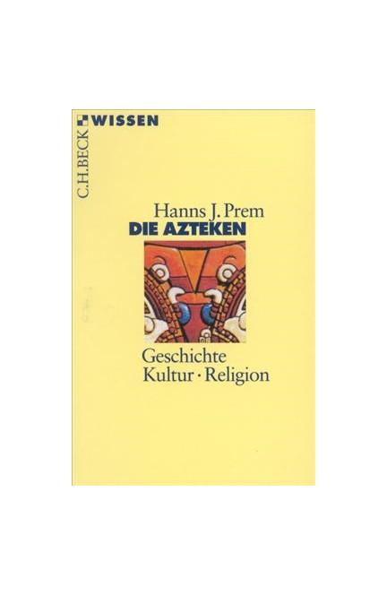 Cover: Hanns J. Prem, Die Azteken