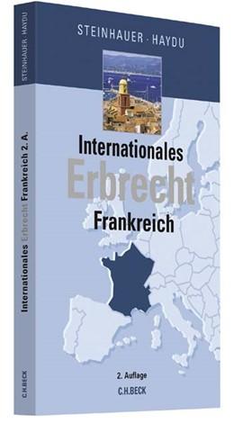 Abbildung von Steinhauer / Haydu | Internationales Erbrecht Frankreich | 2., überarbeitete und aktualisierte Auflage | 2017
