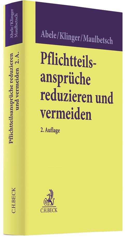 Abbildung von Abele / Klinger / Maulbetsch | Pflichtteilsansprüche reduzieren und vermeiden | 2. Auflage | 2018