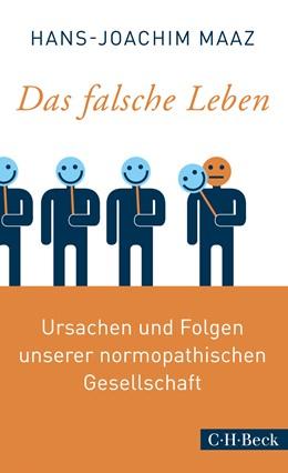 Abbildung von Maaz, Hans-Joachim | Das falsche Leben | 5. Auflage | 2019 | Ursachen und Folgen unserer no... | 6275