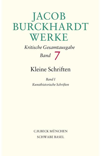 Cover: Jacob Burckhardt, Jacob Burckhardt Werke: Kleine Schriften I