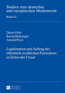 Abbildung von Dörr / Holznagel / Picot | Legitimation und Auftrag des öffentlich-rechtlichen Fernsehens in Zeiten der Cloud | 2016