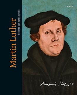 Abbildung von Martin Luther. Schätze der Reformation   2016   Katalog