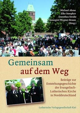Abbildung von Ahme / Stoepker / Strube / Wegner-Braun | Gemeinsam auf dem Weg | 2016 | Beiträge zur Entstehungsgeschi...