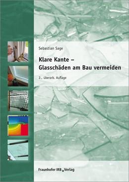 Abbildung von Sage | Klare Kante - Glasschäden am Bau vermeiden | 2. Auflage | 2016 | beck-shop.de