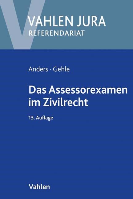 Das Assessorexamen im Zivilrecht | Anders / Gehle | 13., neu bearbeitete Auflage, 2017 | Buch (Cover)