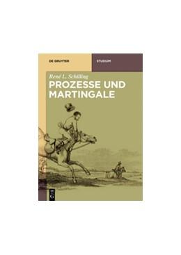 Abbildung von Schilling | Martingale und Prozesse | 2018